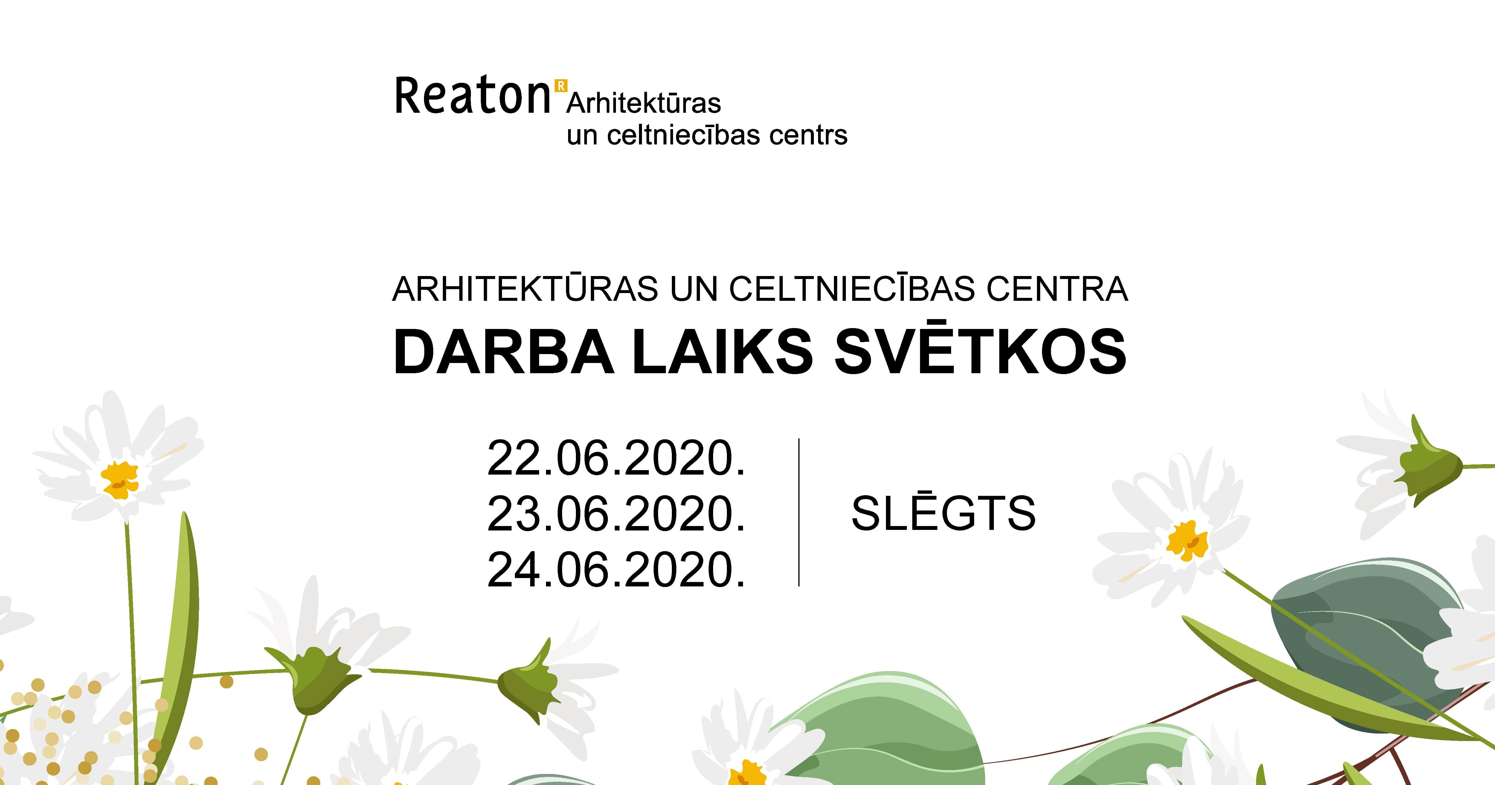 Reaton Arhitektūras un celtniecības centra darba laiks svētkos
